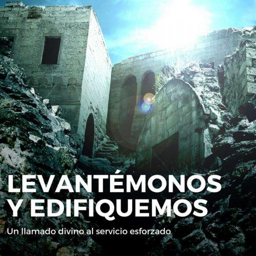 LEVANTÉMONOS Y EDIFIQUEMOS